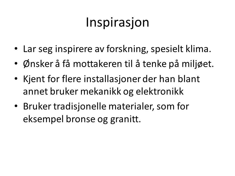 Inspirasjon Lar seg inspirere av forskning, spesielt klima.