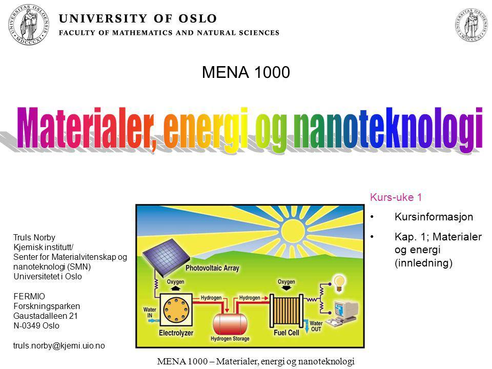 MENA 1000 – Materialer, energi og nanoteknologi Hva er et materiale?