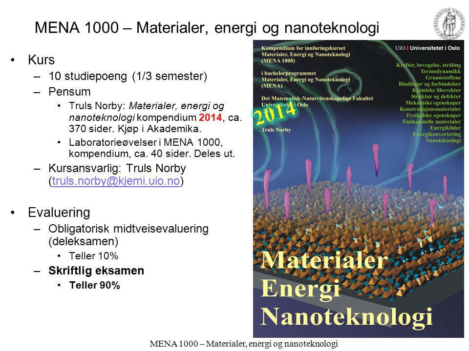 MENA 1000 – Materialer, energi og nanoteknologi MENA 1000 Truls Norby Kjemisk institutt/ Senter for Materialvitenskap og nanoteknologi (SMN) Universit