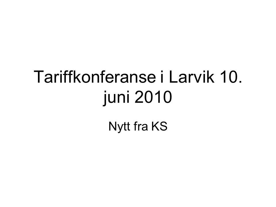 Tariffkonferanse i Larvik 10. juni 2010 Nytt fra KS
