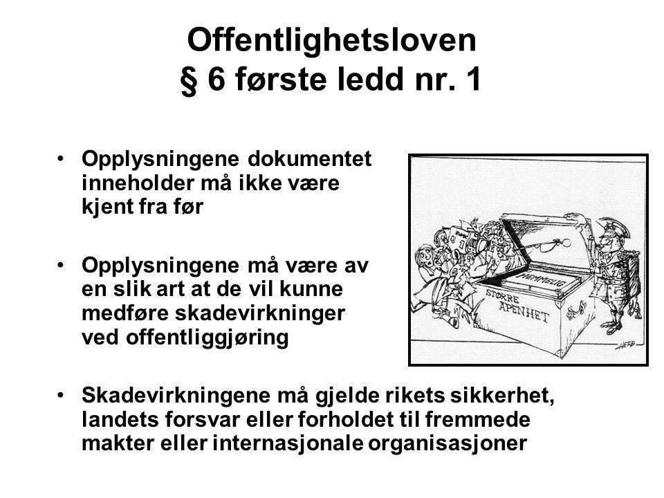 Offentlighetsloven § 6 første ledd nr. 1 Opplysningene dokumentet inneholder må ikke være kjent fra før Opplysningene må være av en slik art at de vil