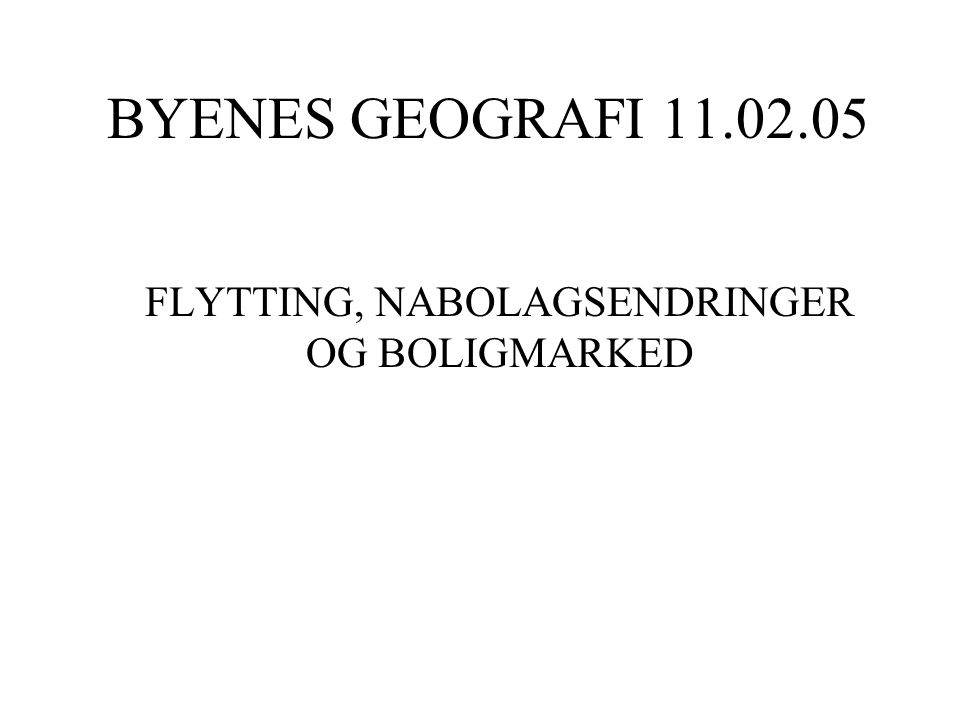 TO TYPER FLYTTING I BY ( INTRAURBAN MOBILITET ) Flytting FrivilligUfrivillig