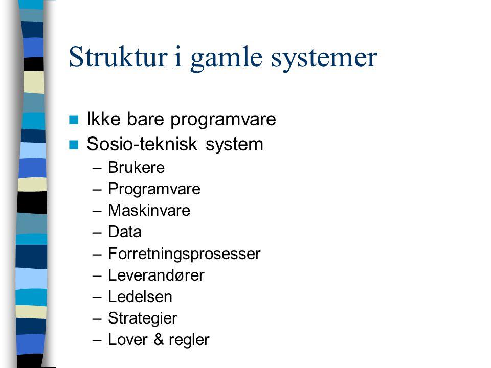 Vurdering av gamle systemer Hvilken løsning er mest kosteffektiv.
