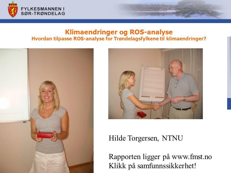 Klimaendringer og ROS-analyse Hvordan tilpasse ROS-analyse for Trøndelagsfylkene til klimaendringer.