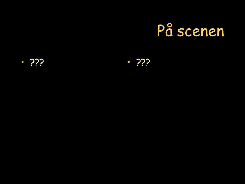 På scenen ???