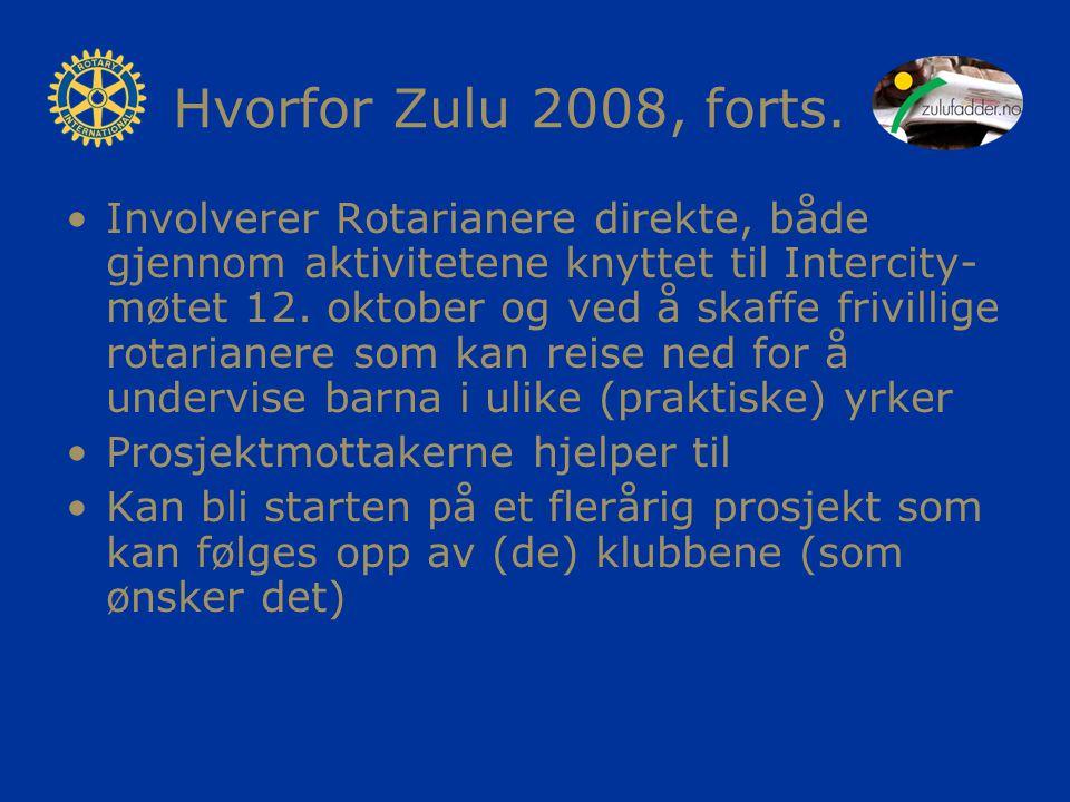 Hvorfor Zulu 2008, forts.