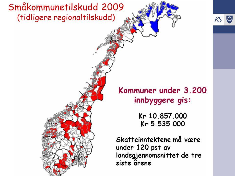 Småkommunetilskudd 2009 (tidligere regionaltilskudd) Kommuner under 3.200 innbyggere gis: Kr 10.857.000 Kr 5.535.000 Skatteinntektene må være under 12