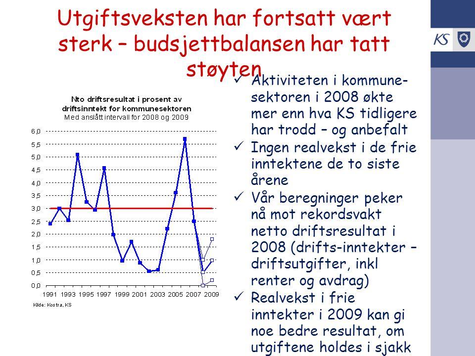 Utgiftsveksten har fortsatt vært sterk – budsjettbalansen har tatt støyten Aktiviteten i kommune- sektoren i 2008 økte mer enn hva KS tidligere har tr