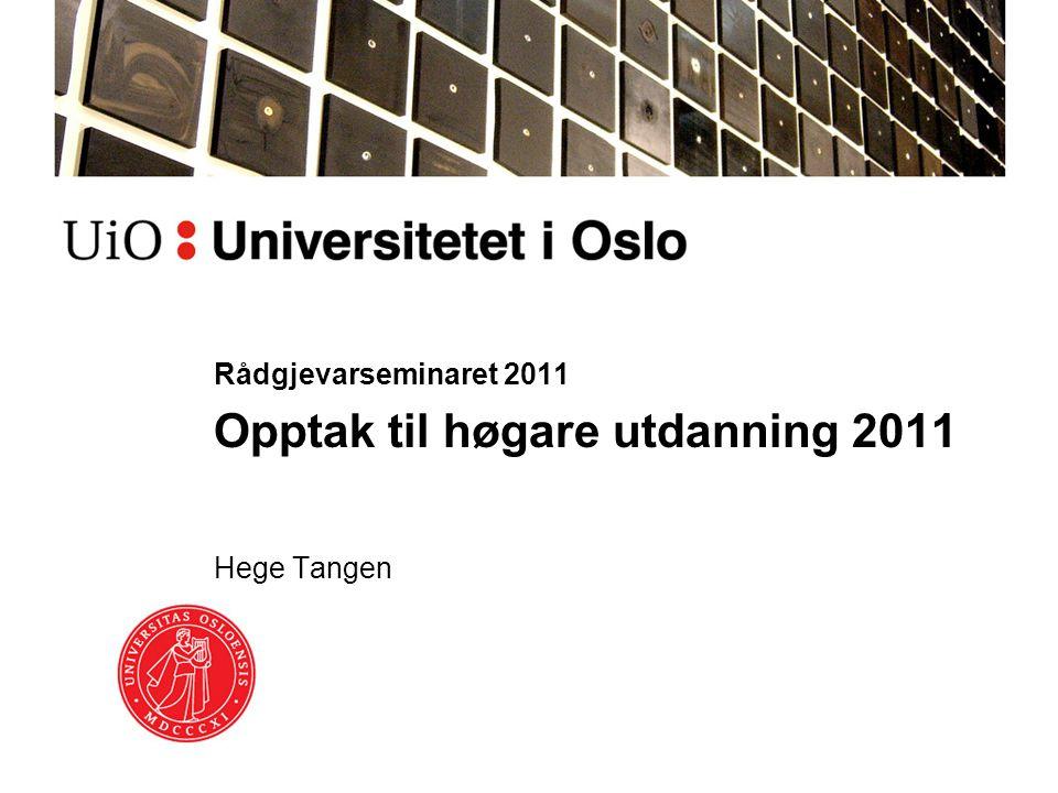 Å studere ved Universitetet i Oslo Best søkjing – 2,4 førsteprioritetssøknader per plass Har fleire av dei flinke elevane blant våre førsteprioritetssøkjarar enn andre institusjonar Veldig godt mottak av nye studentar – vi har ei fantastisk fadderordning.