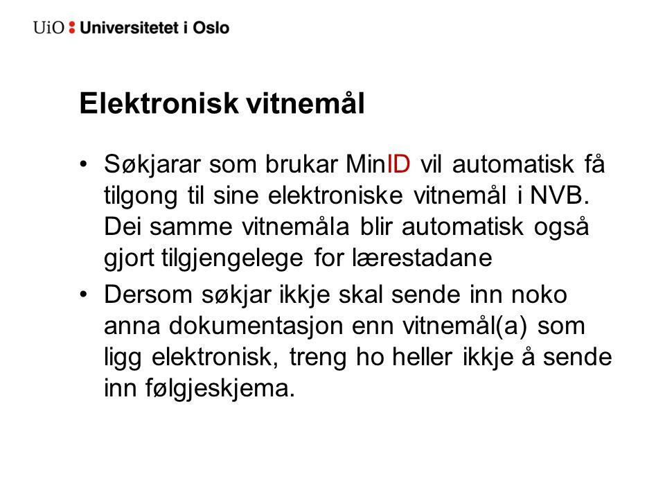 Elektronisk vitnemål Søkjarar som brukar MinID vil automatisk få tilgong til sine elektroniske vitnemål i NVB.