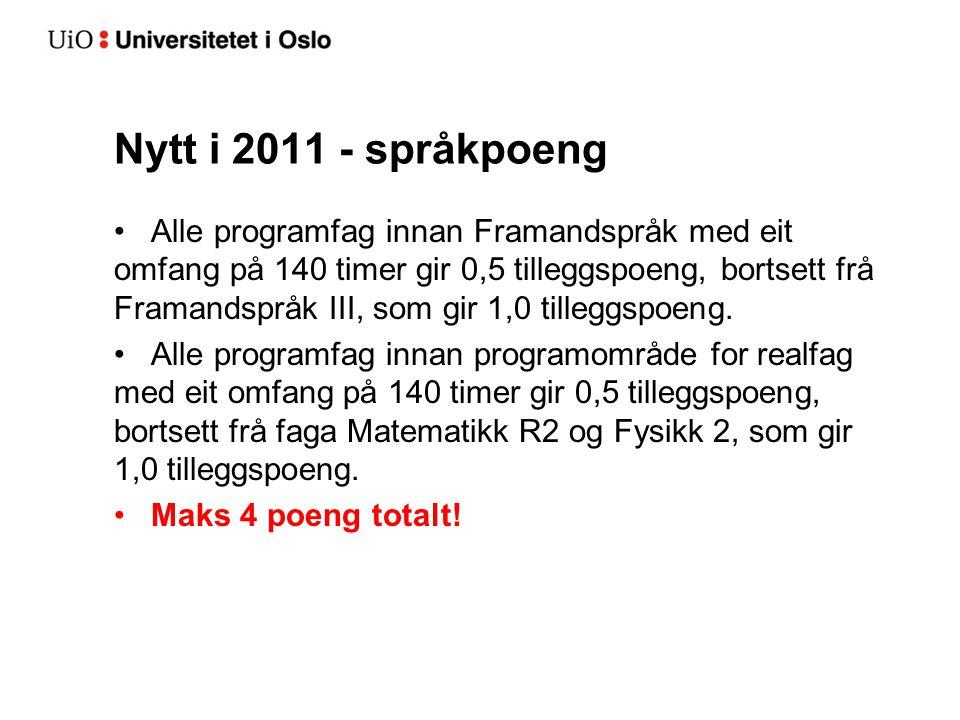 Nytt i 2011 - språkpoeng Alle programfag innan Framandspråk med eit omfang på 140 timer gir 0,5 tilleggspoeng, bortsett frå Framandspråk III, som gir 1,0 tilleggspoeng.