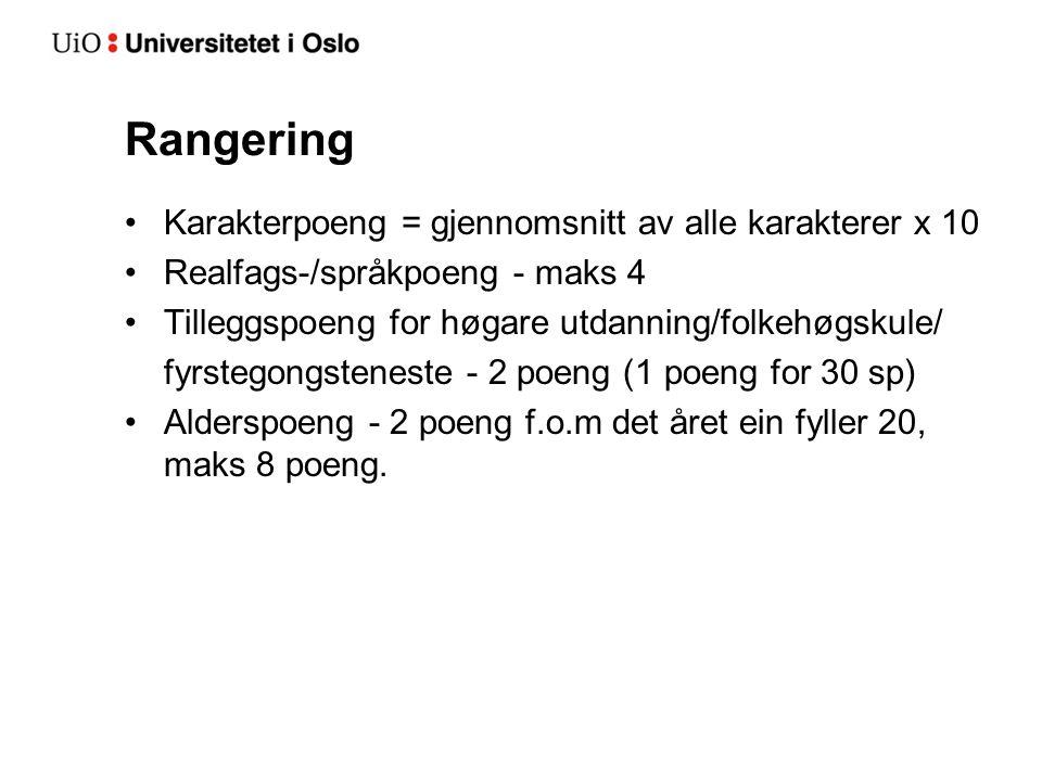 Rangering Karakterpoeng = gjennomsnitt av alle karakterer x 10 Realfags-/språkpoeng - maks 4 Tilleggspoeng for høgare utdanning/folkehøgskule/ fyrstegongsteneste - 2 poeng (1 poeng for 30 sp) Alderspoeng - 2 poeng f.o.m det året ein fyller 20, maks 8 poeng.