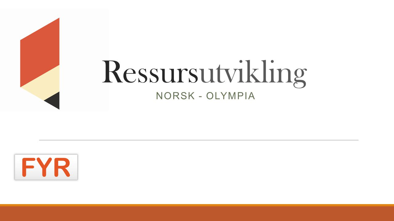 Ressursutvikling NORSK - OLYMPIA
