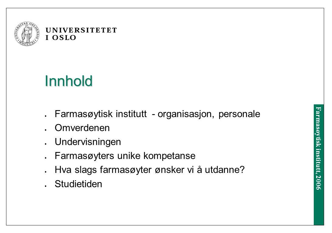 Farmasøytisk institutt, 2006 VELKOMMEN TIL PROFESJONSSTUDIET I FARMASI.