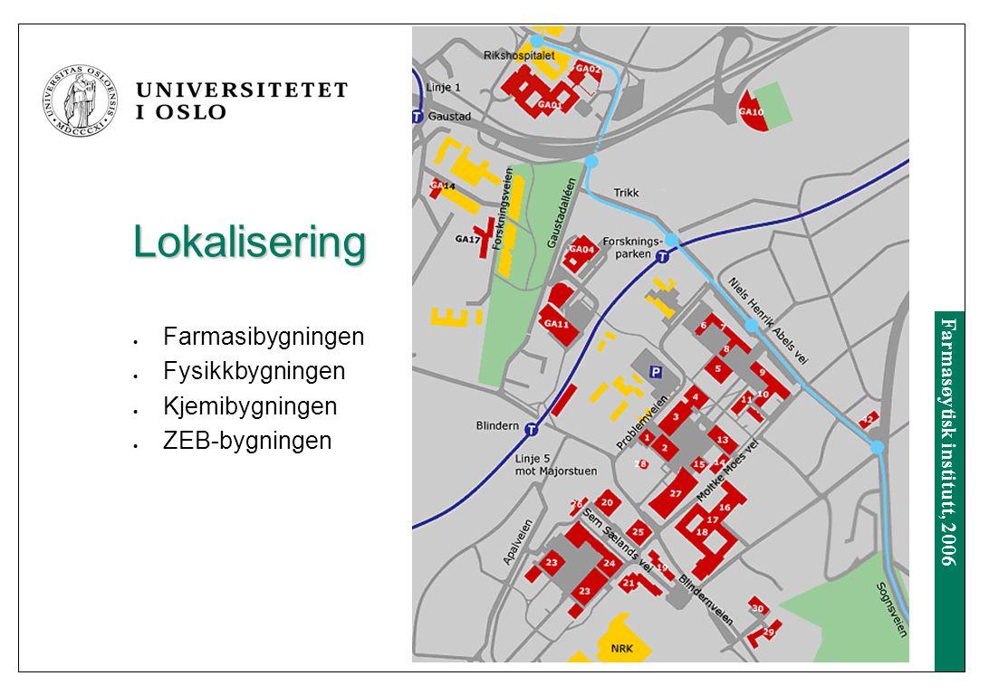 Farmasøytisk institutt, 2006 Farmasøytisk institutt - Universitetet i Oslo - Det matematisk- naturvitenskapelige fakultet - Farmasøytisk institutt