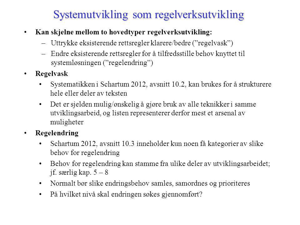 Teknikker for regelvask: Teknikker for regelvask: B Sette enkeltbestemmelser inn i standarddisposisjonen A(annet) Formålet med loven § 1.