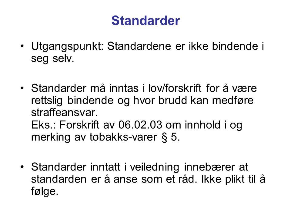 Standarder Utgangspunkt: Standardene er ikke bindende i seg selv.