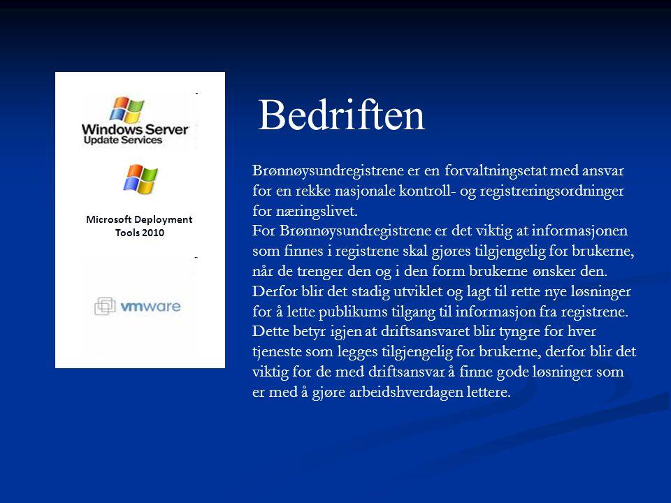 Bedriften Microsoft Deployment Tools 2010 Brønnøysundregistrene er en forvaltningsetat med ansvar for en rekke nasjonale kontroll- og registreringsordninger for næringslivet.