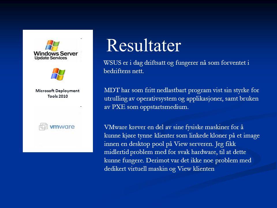 Resultater Microsoft Deployment Tools 2010 WSUS er i dag driftsatt og fungerer nå som forventet i bedriftens nett.