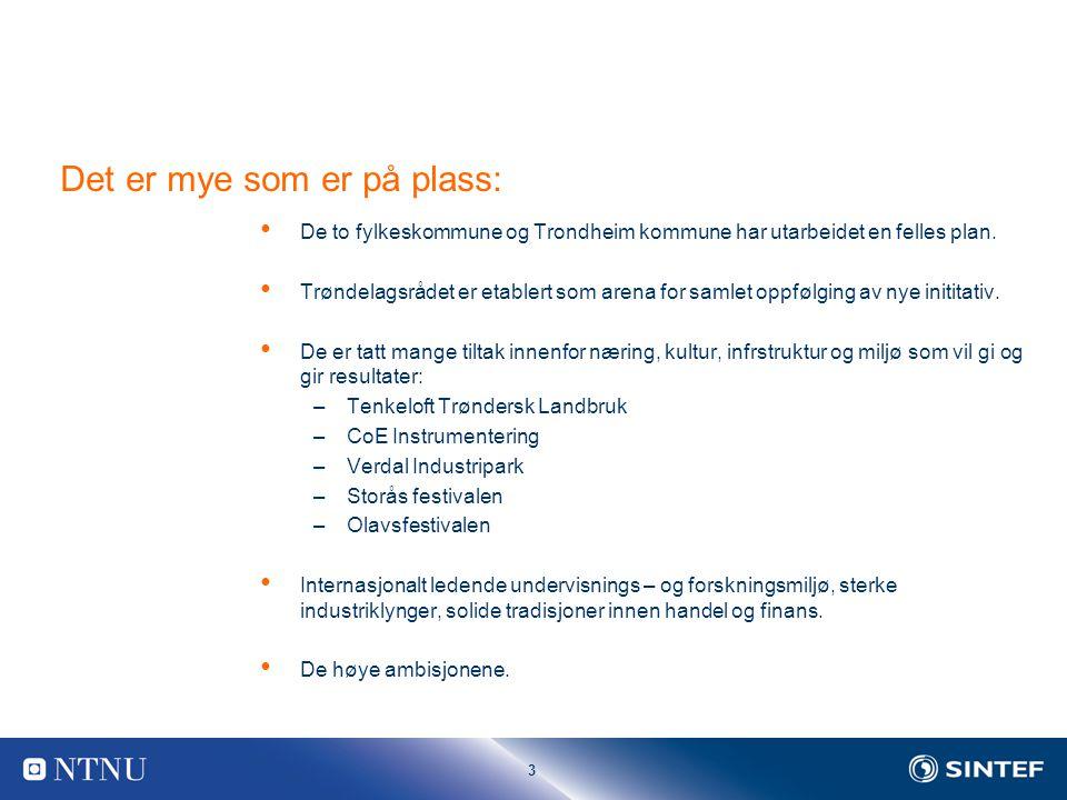 3 Det er mye som er på plass: De to fylkeskommune og Trondheim kommune har utarbeidet en felles plan.