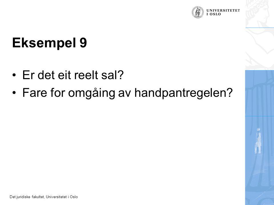 Det juridiske fakultet, Universitetet i Oslo Eksempel 9 Er det eit reelt sal.