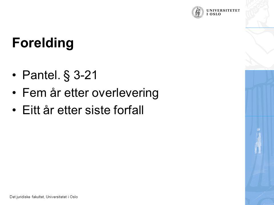 Det juridiske fakultet, Universitetet i Oslo Forelding Pantel.