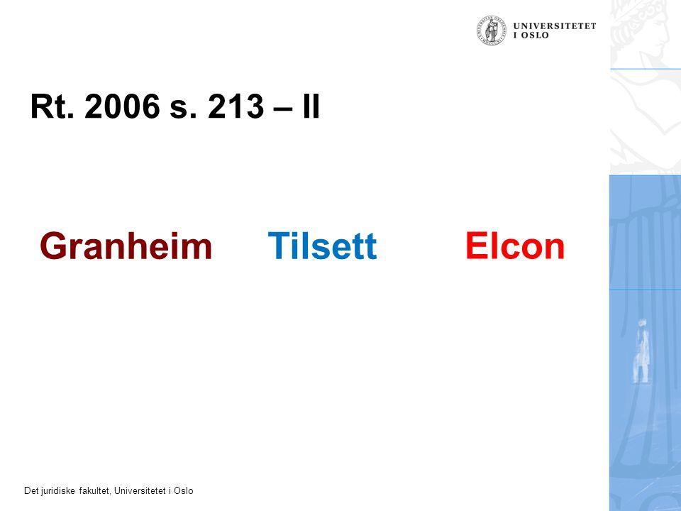 Det juridiske fakultet, Universitetet i Oslo Rt. 2006 s. 213 – II GranheimTilsett Elcon