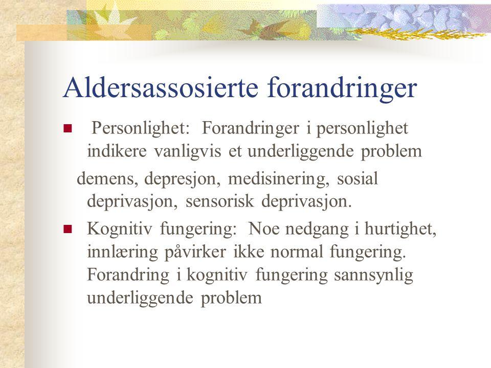 Aldersassosierte forandringer Personlighet: Forandringer i personlighet indikere vanligvis et underliggende problem demens, depresjon, medisinering, s