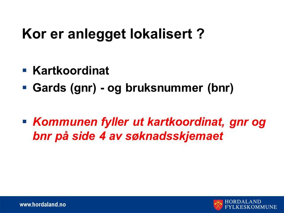 www.hordaland.no Kor er anlegget lokalisert .