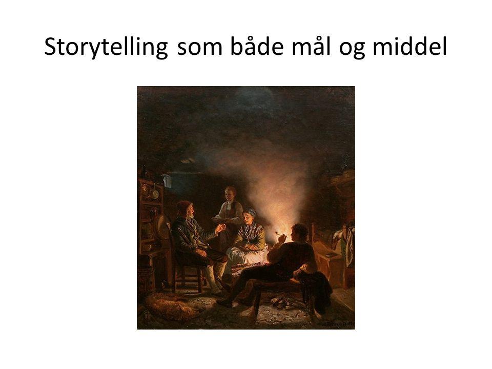 Storytelling som både mål og middel