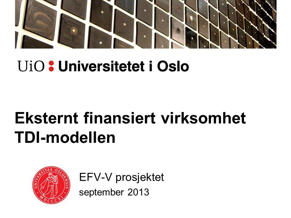 Eksternt finansiert virksomhet TDI-modellen EFV-V prosjektet september 2013