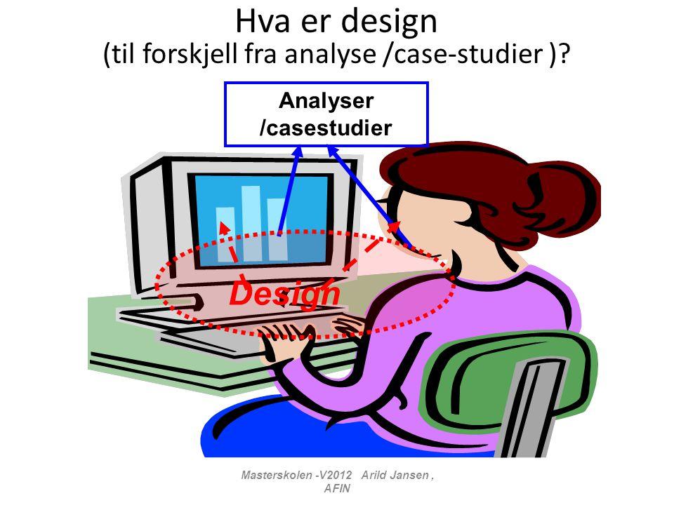 Hva er design (til forskjell fra analyse /case-studier )?..