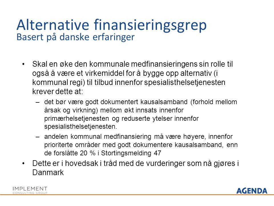 Alternative finansieringsgrep Basert på danske erfaringer Skal en øke den kommunale medfinansieringens sin rolle til også å være et virkemiddel for å