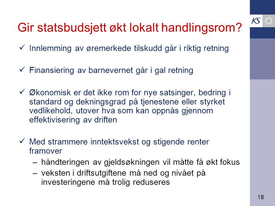 18 Gir statsbudsjett økt lokalt handlingsrom.