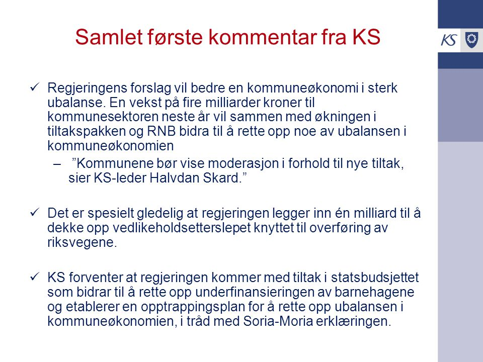 Samlet første kommentar fra KS Regjeringens forslag vil bedre en kommuneøkonomi i sterk ubalanse.