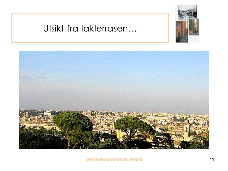 Det norske institutt i Roma 11 Utsikt fra takterrasen…