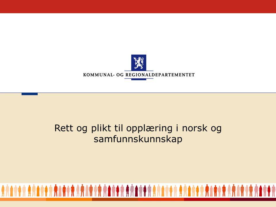 1 Rett og plikt til opplæring i norsk og samfunnskunnskap