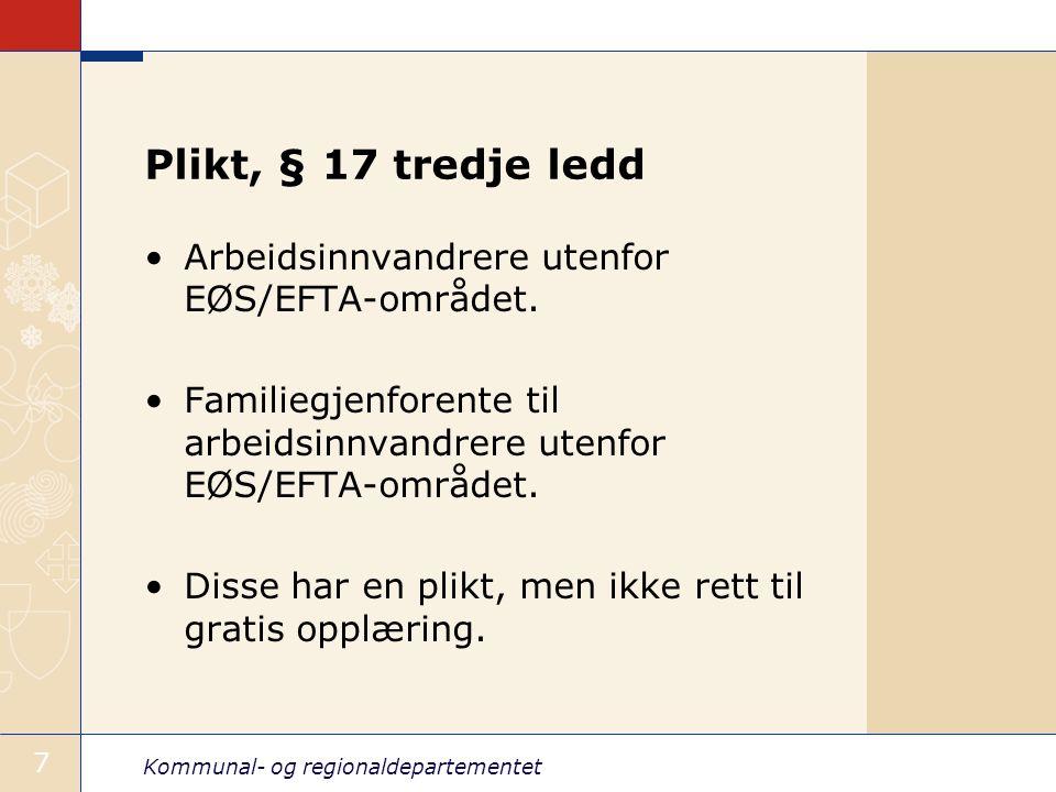 Kommunal- og regionaldepartementet 7 Plikt, § 17 tredje ledd Arbeidsinnvandrere utenfor EØS/EFTA-området. Familiegjenforente til arbeidsinnvandrere ut