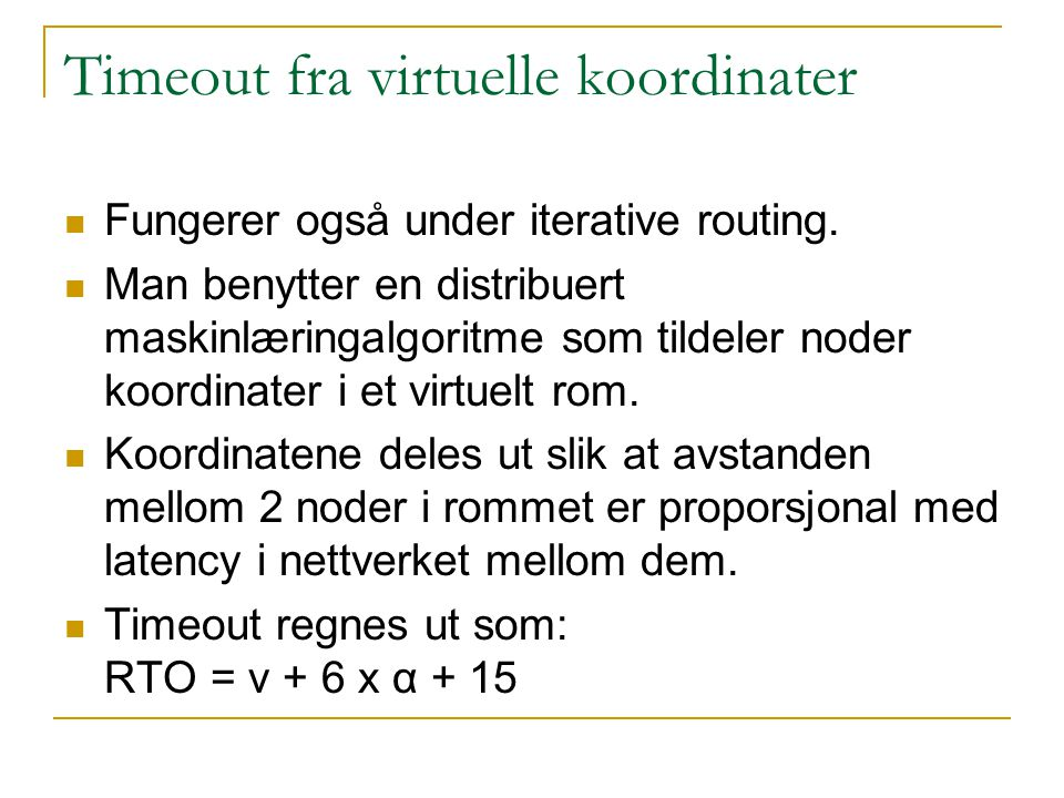 Timeout fra virtuelle koordinater Fungerer også under iterative routing.