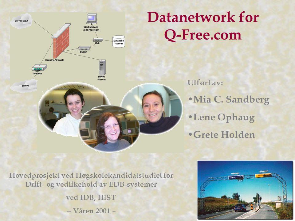 Hovedprosjekt ved Høgskolekandidatstudiet for Drift- og vedlikehold av EDB-systemer ved IDB, HiST -- Våren 2001 – Datanetwork for Q-Free.com Utført av: Mia C.