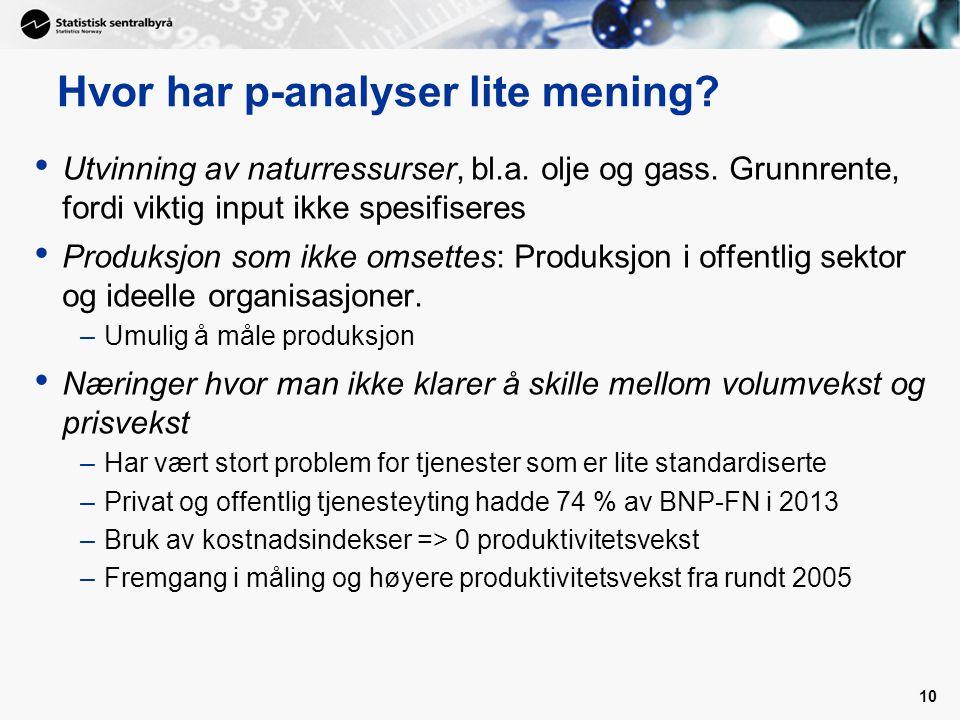 Hvor har p-analyser lite mening.Utvinning av naturressurser, bl.a.