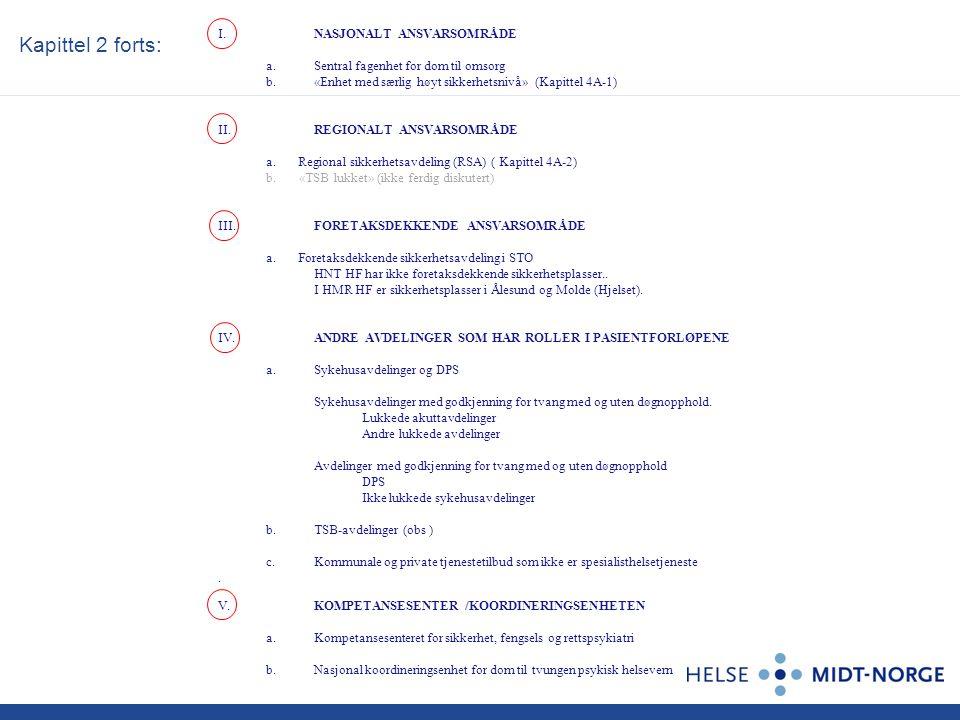 Røros Trondheim Levanger Kristiansund Molde Ålesund Orkdal Volda Namsos Hjelset Kapittel 3: Bygg og anlegg IKT (gjennomgående) Ny akutt Ikke sikkerhet Nytt sikkerhetspsykiatrisk bygg (Østmarka) Sentral fagenhet Kap 4A-1.