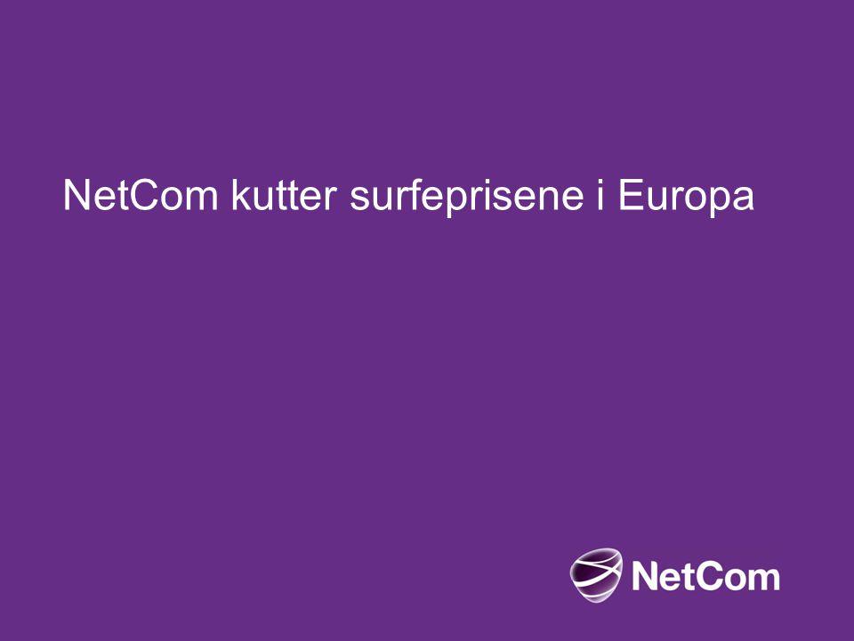 NetCom kutter surfeprisene i Europa