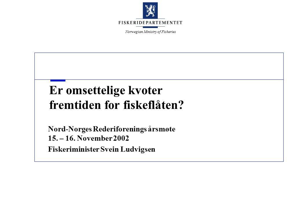 Norwegian Ministry of Fisheries Er omsettelige kvoter fremtiden for fiskeflåten.