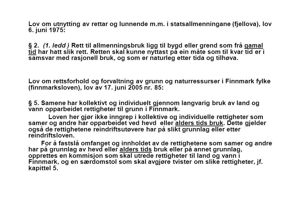 Lov om utnytting av rettar og lunnende m.m. i statsallmenningane (fjellova), lov 6. juni 1975: § 2. (1. ledd ) Rett til allmenningsbruk ligg til bygd