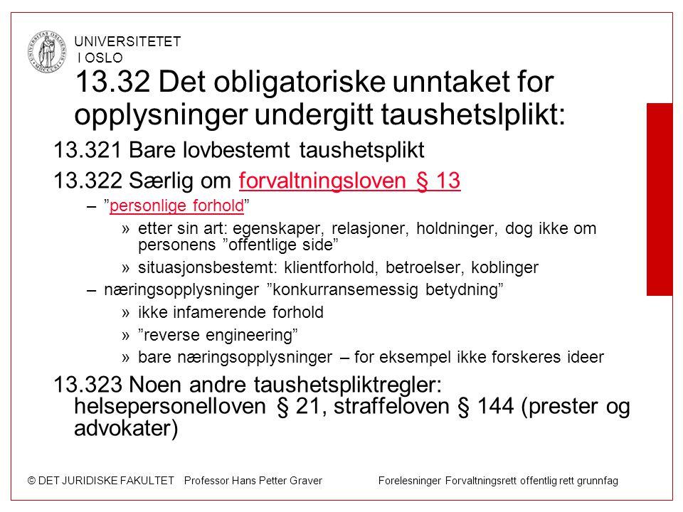 © DET JURIDISKE FAKULTET Professor Hans Petter Graver Forelesninger Forvaltningsrett offentlig rett grunnfag UNIVERSITETET I OSLO 13.32 Det obligatori