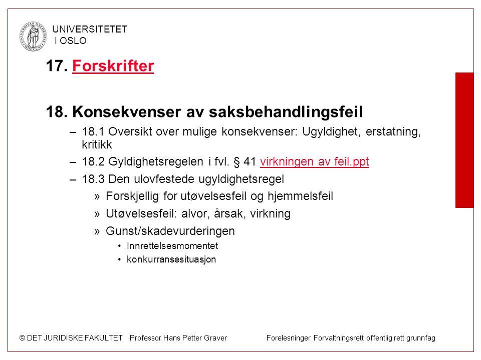 © DET JURIDISKE FAKULTET Professor Hans Petter Graver Forelesninger Forvaltningsrett offentlig rett grunnfag UNIVERSITETET I OSLO 17. ForskrifterForsk
