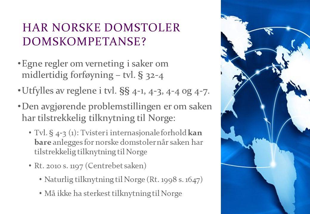 Advokatfirmaet Schjødt AS HAR NORSKE DOMSTOLER DOMSKOMPETANSE? Egne regler om verneting i saker om midlertidig forføyning – tvl. § 32-4 Utfylles av re