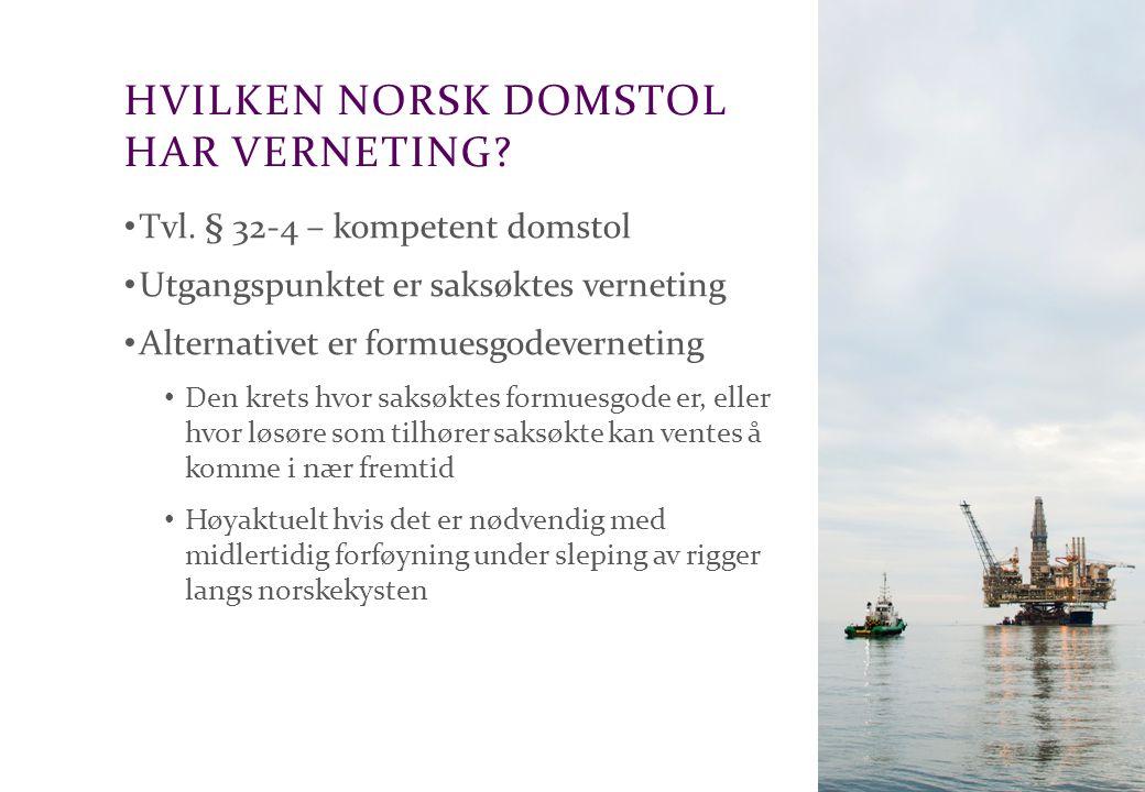 Advokatfirmaet Schjødt AS HVILKEN NORSK DOMSTOL HAR VERNETING? Tvl. § 32-4 – kompetent domstol Utgangspunktet er saksøktes verneting Alternativet er f