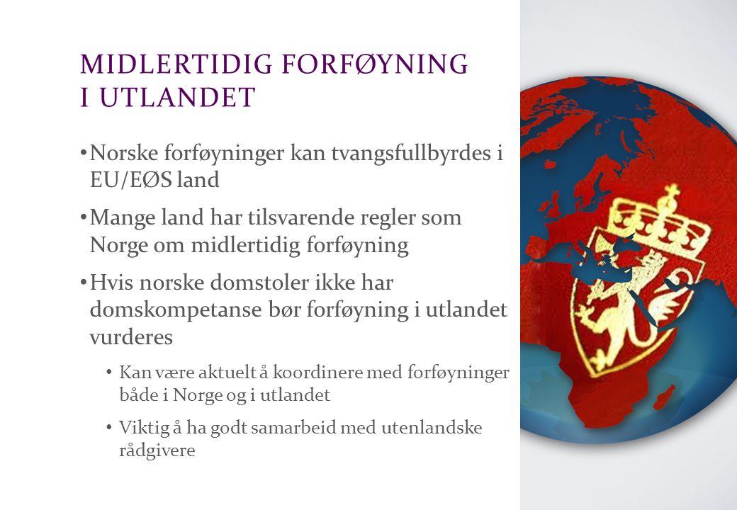Advokatfirmaet Schjødt AS MIDLERTIDIG FORFØYNING I UTLANDET Norske forføyninger kan tvangsfullbyrdes i EU/EØS land Mange land har tilsvarende regler s
